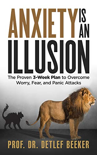 Anxiety is an Illusion